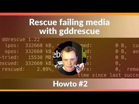 Howto #2 - Rescue failing media with gddrescue