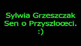 Sylwia Grzeszczak- Sen o Przyszłości