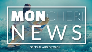 NEWS - Mon Cheri (Official Audio) NOWOŚĆ 2017