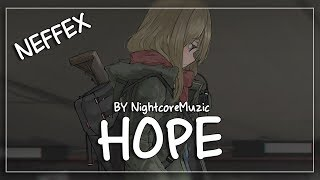 「Nightcore」→ Hope [ft. NEFFEX]