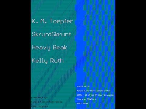 2018-03-30 Hall of Noise: Skruntskrunt, KM Toepfer, Kelly Ruth, Heavy Beak