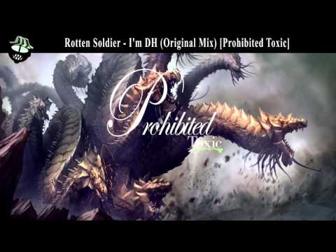 Rotten Soldier - I'm DH (Original Mix) [Prohibited Toxic]