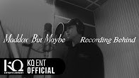 Maddox(마독스) - 'But Maybe' Recording Behind