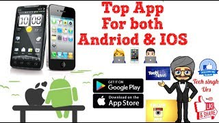 Top Best  Apps For Both Android & Iphone 2018 || MUST HAVE || TECH SINGH Urs