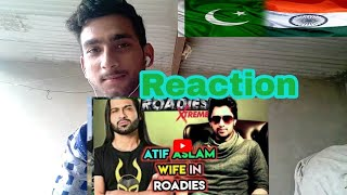 PAKISTANI REACTION TO ROADIES FUNNY AUDITIONS ATIF ASLAM WIFE IN ROADIES? GAREEB(PAKISTANI REACTION)