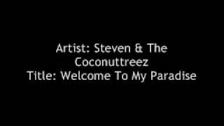 Welcome To My Paradise  by Steven & The Coconuttreez