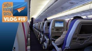 VLOG #19: Các dịch vụ miễn phí khi đi máy bay | Yêu Máy Bay