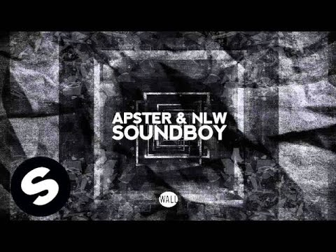 Apster & NLW - Soundboy (OUT NOW)