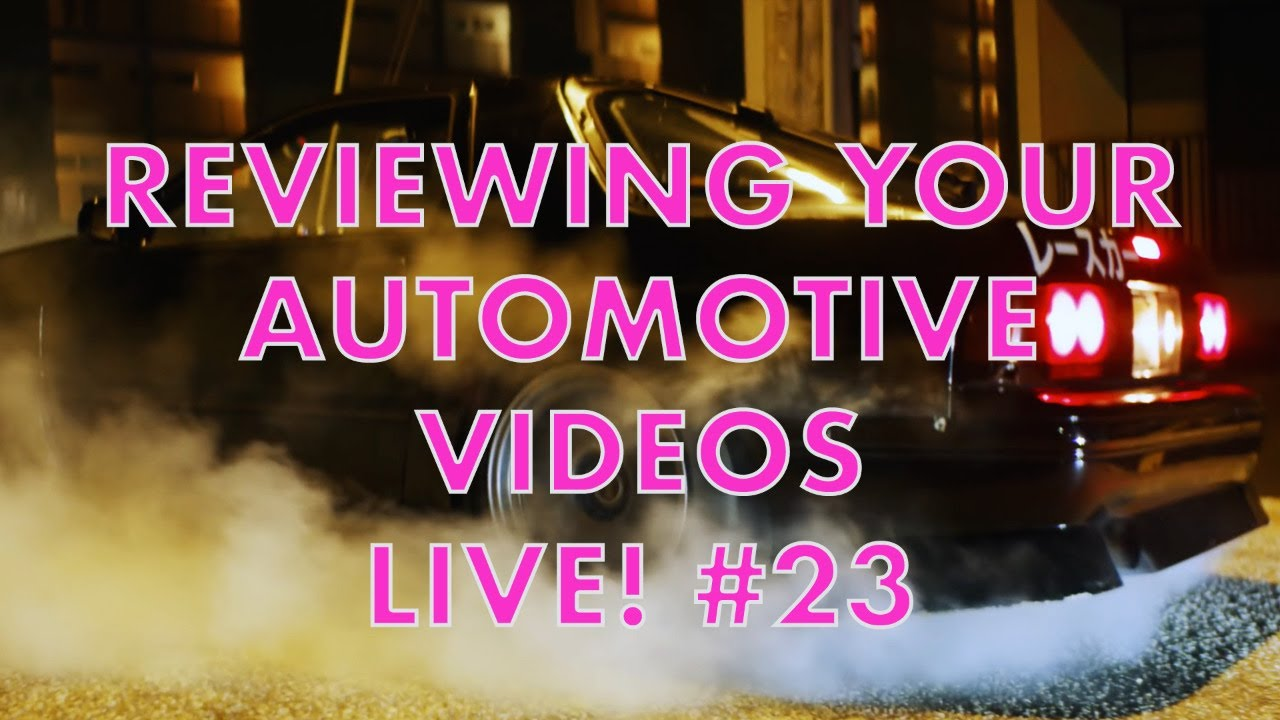 Reviewing Your Automotive Videos Live!! #23 (WE BACK BABY)