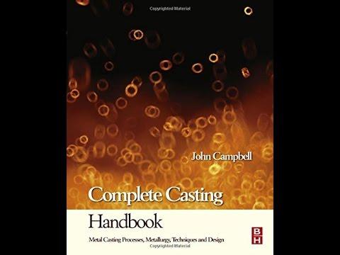 PDF Complete Casting Handbook Metal Casting Processes