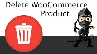 How to delete a product in WooCommerce Wordpress