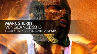 Mark Sherry - Vengeance (Lostly presents Audio Militia Remix)