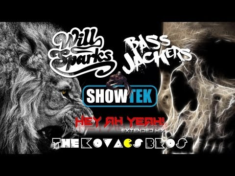 Will Sparks Vs Showtek & Bassjackers   Hey Ah Yeah! The Kovacs Brothers Extended Mashup Remix
