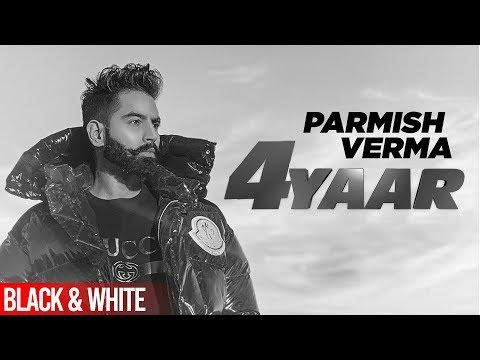 4-yaar-(official-b&w)-|-parmish-verma-|-dilpreet-dhillon-|-desi-crew-|-new-punjabi-songs-2019