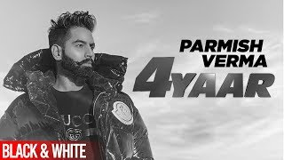 4 Yaar (Official B&W) | Parmish Verma | Dilpreet Dhillon | Desi Crew | New Punjabi Songs 2019
