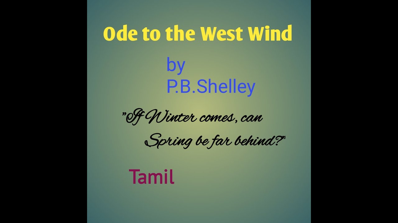 Percy Bysshe Shelley S Ode To The West Wind Tamil Explanation Youtube Analysi