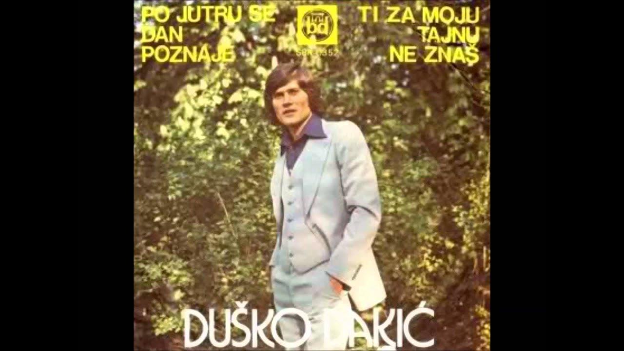 Dusko Dakic Po jutru se dan poznaje - YouTube