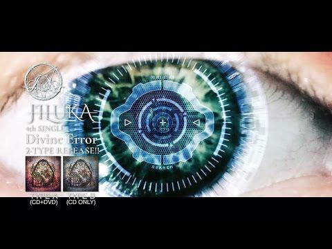 JILUKA / Divine Error (PV FULL)