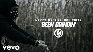 Nyzzy Nyce - Been Grindin  ft. Moe Cheez