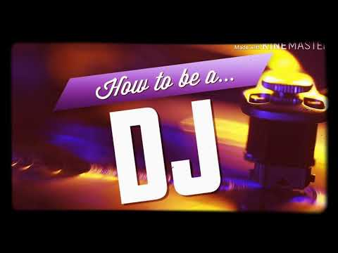 My first music video ( How to be a... DJ)