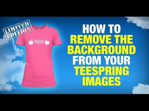 Teespring marketing how to remove the background of your for Removethebackground com