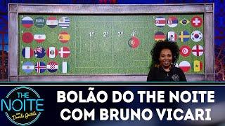 Bolão do The Noite com Bruno Vicari   The Noite (12/06/18)