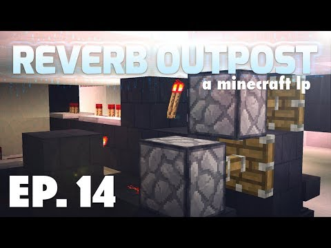 Ep 14: Anvil Refill Station | Reverb Outpost: A Minecraft LP | Season 2