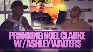 PRANKING NOEL CLARKE W/ ASHLEY WALTERS