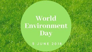 World Environment Day 2018, 5 June | Facts | Theme | Hosting Country | Slogans | Essay | Speech