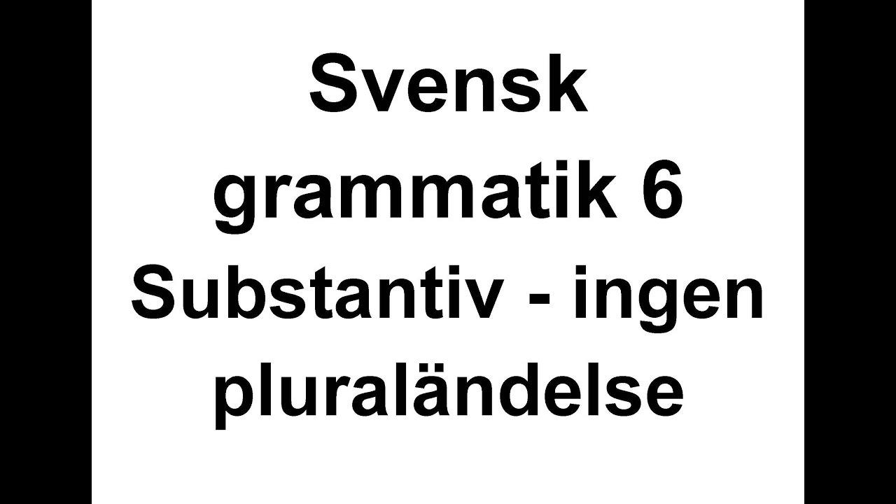 6 Svensk grammatik   Substantiv i plural ingen ändelse   Svenska för Nyanlända   Swedish for beginne