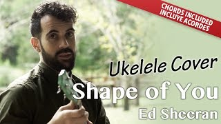 Shape Of You - Ed Sheeran (Ukulele cover acordes versión ingles y español)