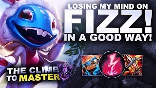LOSING MY MIND ON FIZZ! (IN A GOOD WAY) - Climb to Master S9 | League of Legends