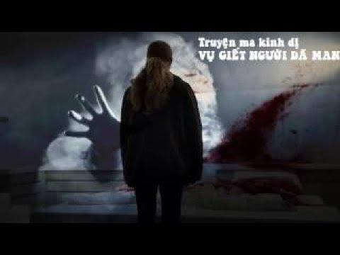 Truyện Ma Kinh Dị : Vụ giết người dã man - Nghe đọc online