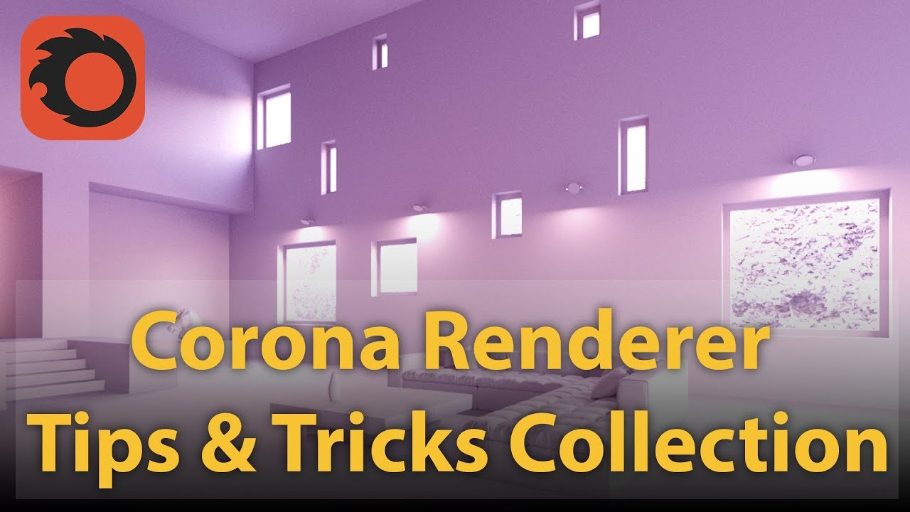 Corona Renderer Tips & Tricks Collection | PART 1