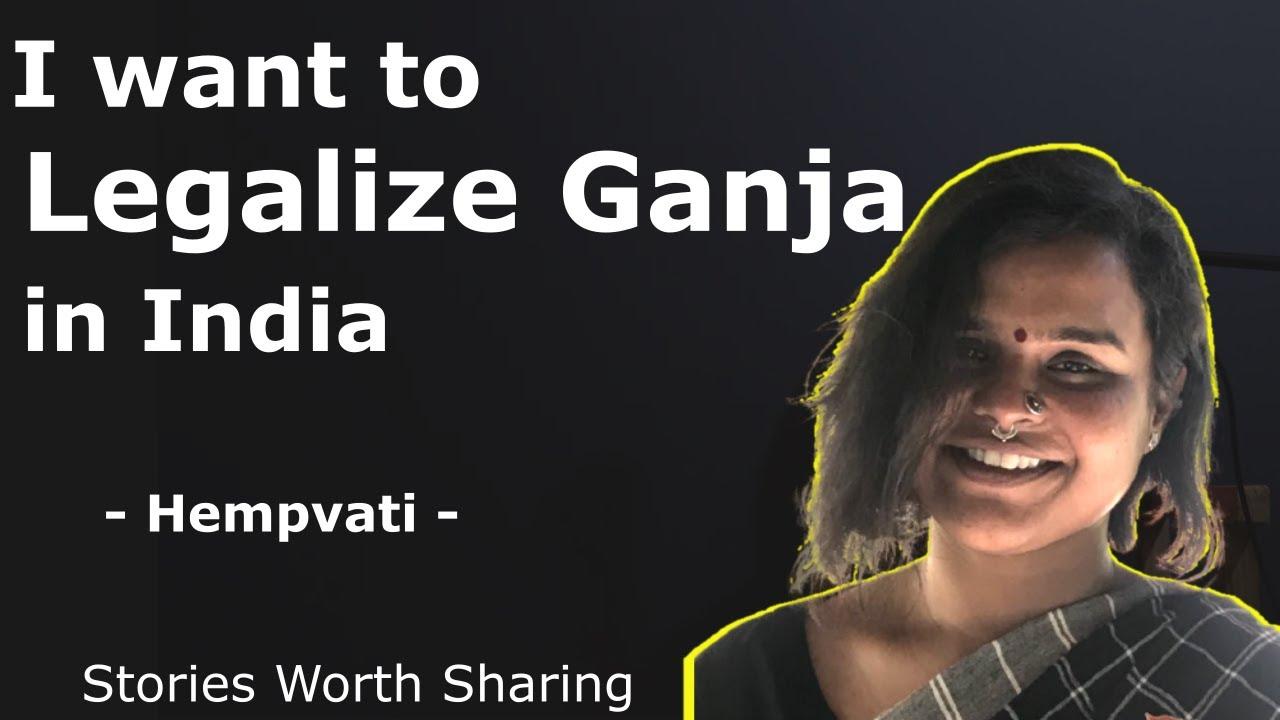 Legalize Cannabis in India - Hempvati | Priya Mishra on Ganja | Stories Worth Sharing - YouTube