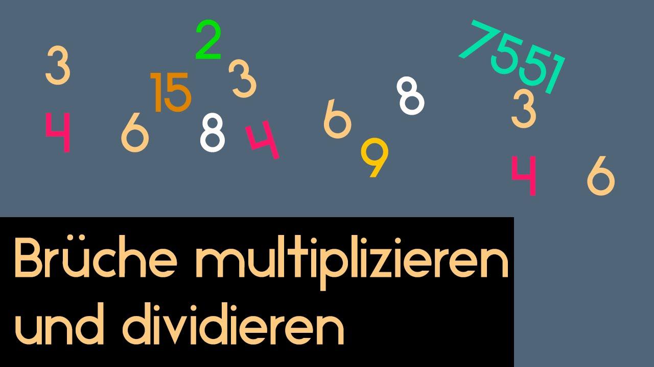 grundlagen: brüche multiplizieren und dividieren - youtube