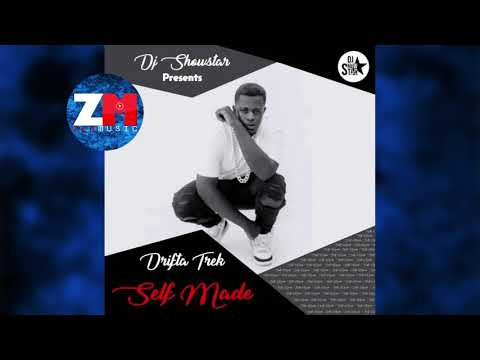 DJ SHOWSTAR Ft DRIFTA TREK - SELF MADE (Audio Freestyle) |ZEDMUSIC| ZAMBIAN MUSIC 2018