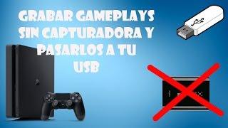 Como Grabar Gameplays Comentados En La PS4 Sin Necesidad De Capturadora & Pasarlos A Tu USB. 2017