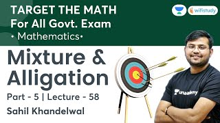 Mixture & Alligation | Lecture-58 | Target The Maths | All Govt Exams | wifistudy | Sahil Khandelwal