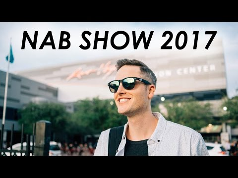 NAB 2017 Highlights — New Cameras and Video Gear