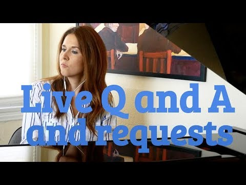 Live Q and A and Requests