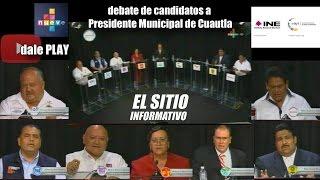 debate candidatos a Presidente Municipal de Cuautla - (26/Mayo/2015) EL SITIO INFORMATIVO