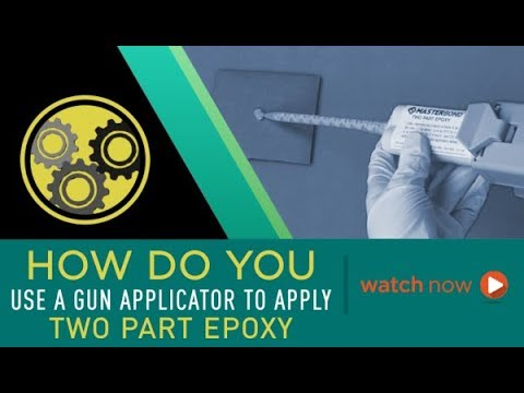 How Do You Use a Gun Applicator to Apply Two Part Epoxy?