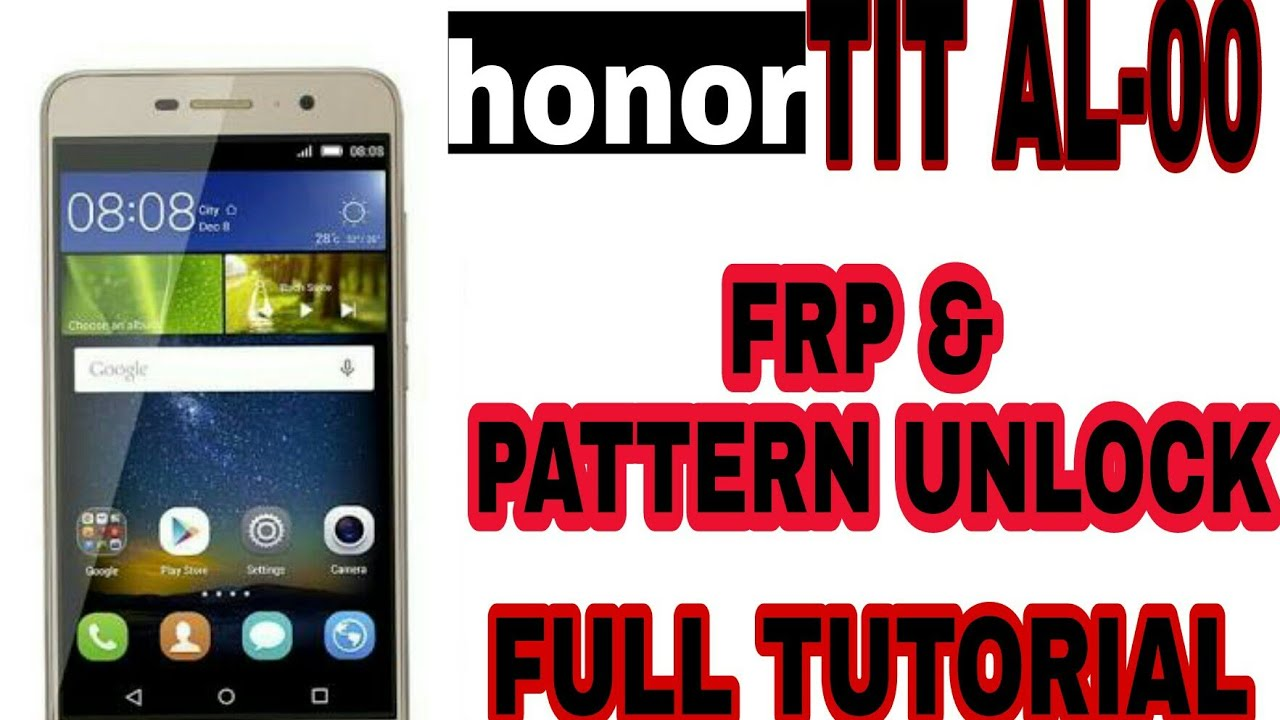 honor TIT AL-00 FRP & PATTERN UNLOCK