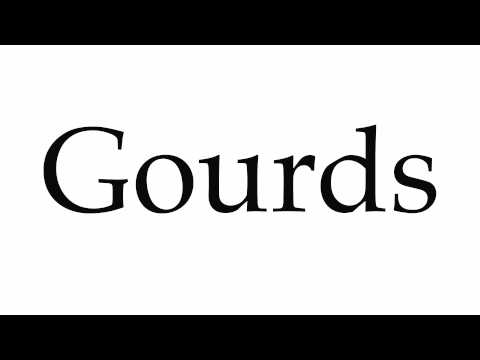 How to Pronounce Gourds