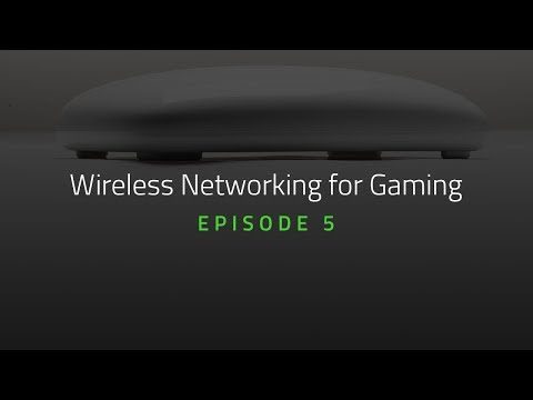 Wireless Networking for Gaming   Episode 5