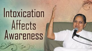 Intoxication Affects Awareness