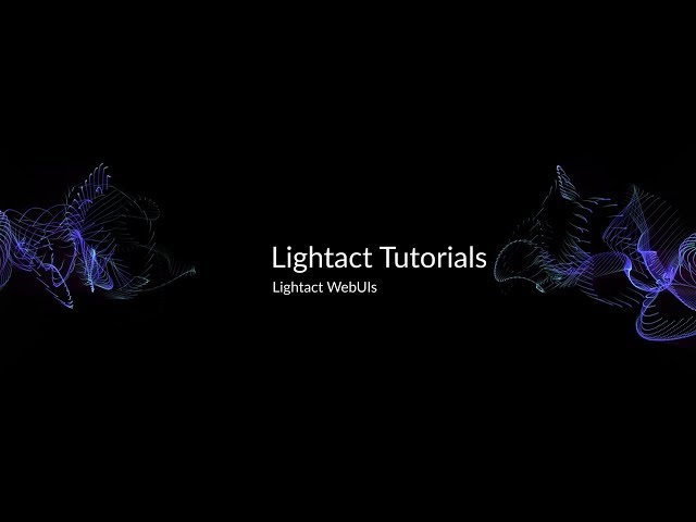 Introduction to WebUIs | Lightact