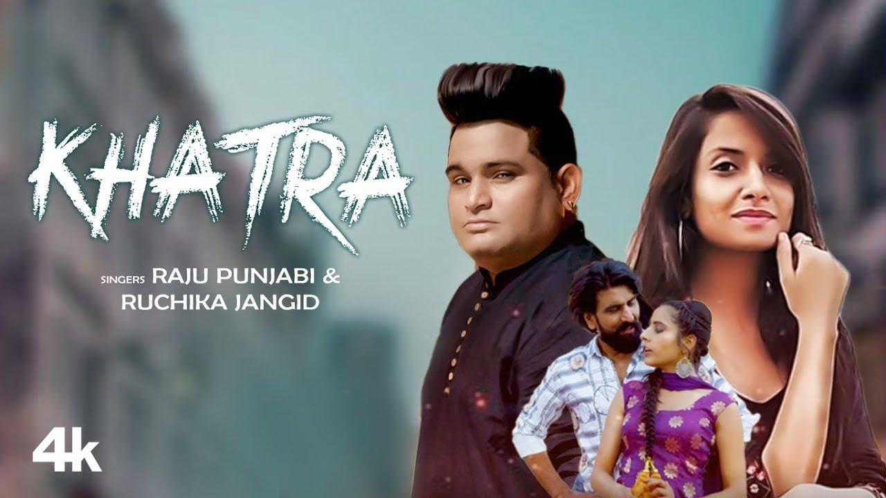 Official Video Khatra Raju Punjabi Ruchika Jangid New Haryanvi Song Latest Haryanvi Song 2020 Youtube