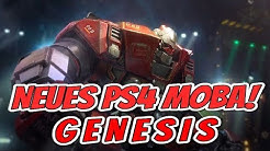 Genesis - Ein neues PS4 MOBA! 😍😍😍 Alternative zu Paragon? [Deutsch]